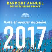Rapport annuel 2017 des notaires de France - Notaire Ville-d'Avray 92410 - Office Notarial Maître Delphine MARIE-SUTTER